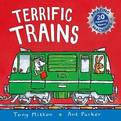Amazing Machines: Terrific Trains: Anniversary edition - Tony Mitton