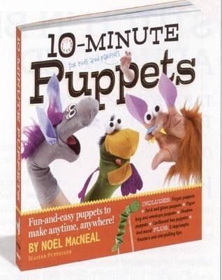 10 Minute Puppets - Noel MacNeal