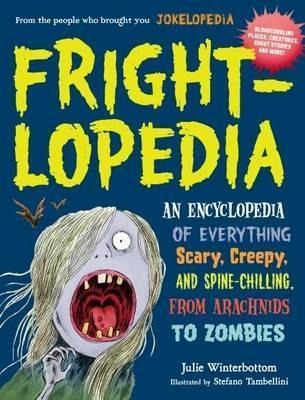 Frightlopedia: An Encyclopedia of Everything Scary