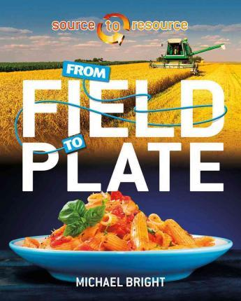 From Field to Plate - Michael Bright