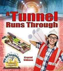 A Tunnel Runs Through - Be An Engineer! Designing to Solve Problems - Crystal Sikkens