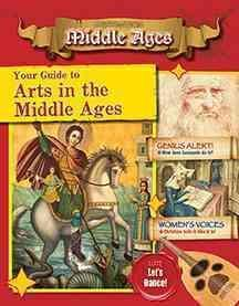 Your Guide to the Arts in the Middle Ages - Destination: Middle Ages - Cynthia O'Brien