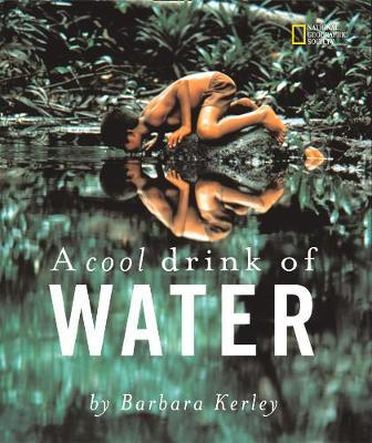 A Cool Drink of Water (Barbara Kerley Photo Inspirations) - Barbara Kerley