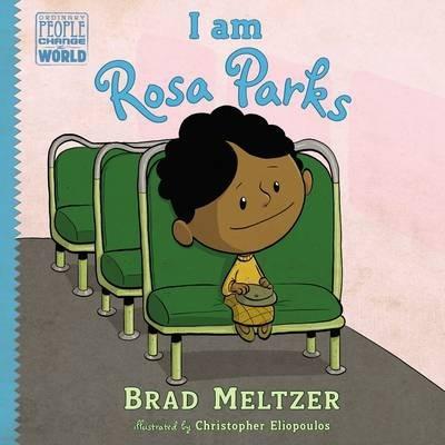 I am Rosa Parks - Brad Meltzer