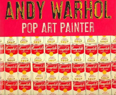 Andy Warhol: Pop Art Painter - Susan Goldman Rubin