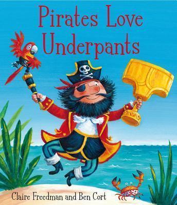 Pirates Love Underpants - Claire Freedman