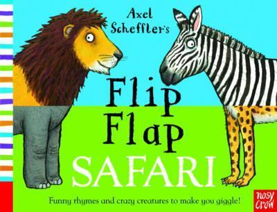 Axel Scheffler's Flip Flap Safari - Nosy Crow