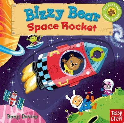 Bizzy Bear: Space Rocket - Benji Davies