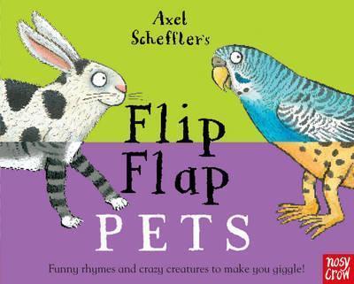 Axel Scheffler's Flip Flap Pets - Axel Scheffler