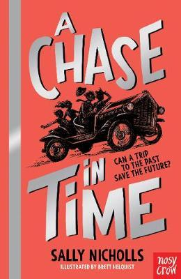 A Chase In Time - Sally Nicholls