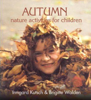 Autumn Nature Activities for Children - Irmgard Kutsch