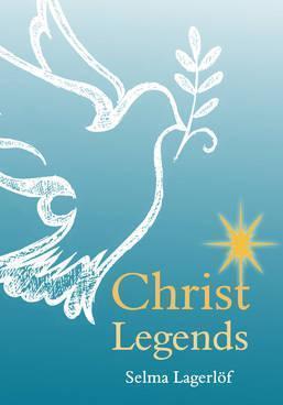 Christ Legends - Selma Lagerlof