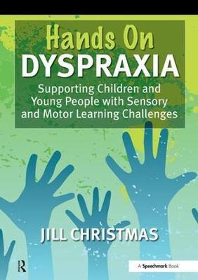'Hands on' Dyspraxia - Jill Christmas