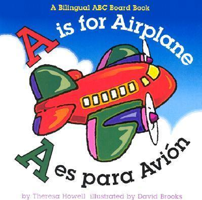 A Is for Airplane/A Es Para Avion - Theresa Howell