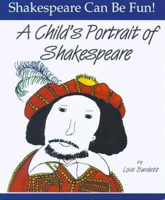 A Child's Portrait of Shakespeare - Lois Burdett