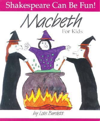 Macbeth for Kids - Lois Burdett