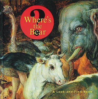 Where's the Bear? - A Look-and-Find Book - . Getty