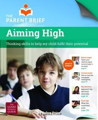 Aiming High: Critical Thinking Skills to Help My Child Excel at School - Debra Price