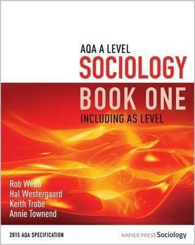 AQA A Level Sociology Book One Including AS Level: Book one - Rob Webb