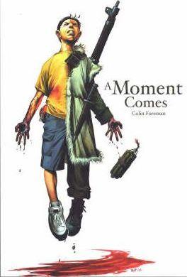 A Moment Comes - Colin Foreman