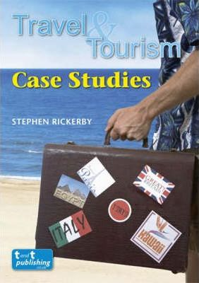 Travel and Tourism Case Studies - Stephen Rickerby
