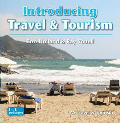 Introducing Travel and Tourism - Bob Holland