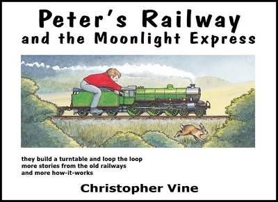 Peter's Railway and the Moonlight Express - Christopher G. C. Vine