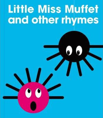 Little Miss Muffet and Other Rhymes - PatrickGeorge