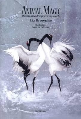 Animal Magic: Poems on a Disappearing World - Liz Brownlee