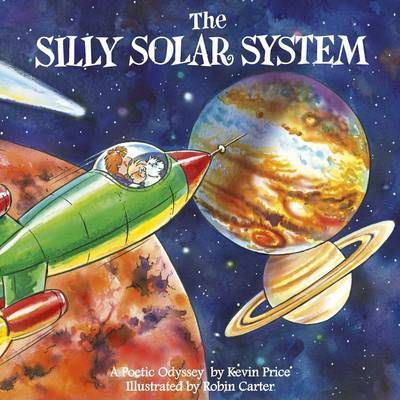 The Silly Solar System - Kevin Charles Price