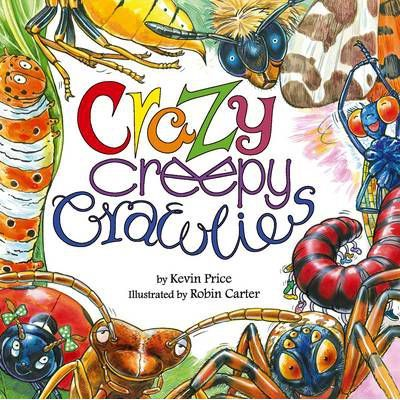 Crazy Creepy Crawlies - Kevin Charles Price