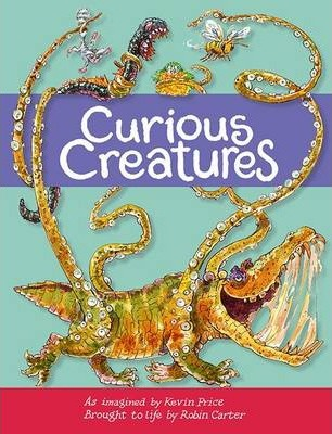Curious Creatures - Kevin Charles Price
