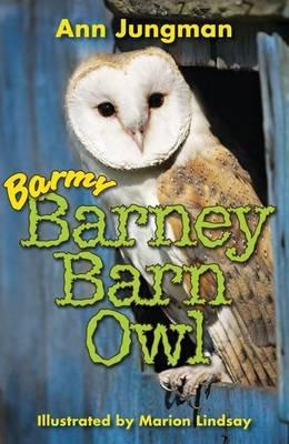 Barmy Barney Barn Owl - Ann Jungman