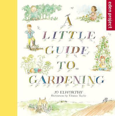 A Little Guide to Gardening - Jo Elworthy