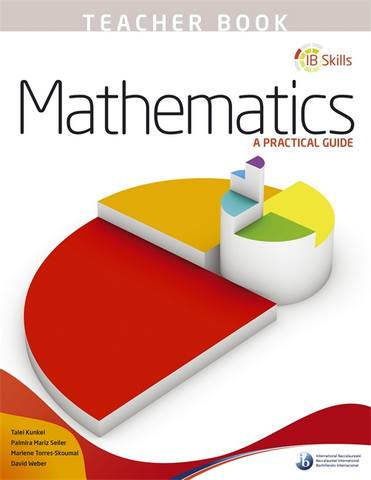 IB Skills: Mathematics - A Practical Guide Teacher's Book -