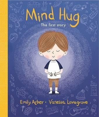 Mind Hug: The First Story - Emily Arber