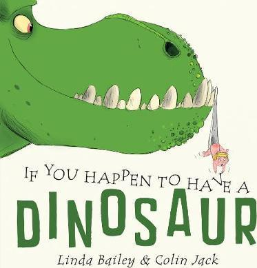 If You Happen To Have A Dinosaur - Linda Bailey