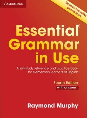 Essential Grammar in Use with Answers: A Self-Study Reference and Practice Book for Elementary Learners of English - Raymond Murphy