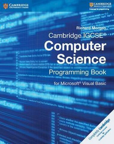 Cambridge International IGCSE: Cambridge IGCSE (R) Computer Science Programming Book: for Microsoft (R) Visual Basic - Richard Morgan