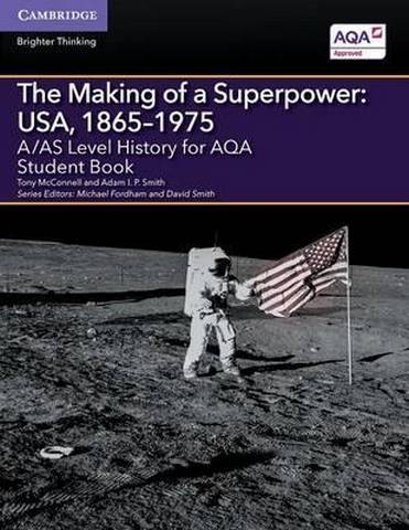A Level (AS) History AQA: A/AS Level History for AQA The Making of a Superpower: USA