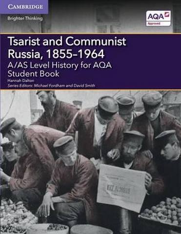 A Level (AS) History AQA: A/AS Level History for AQA Tsarist and Communist Russia