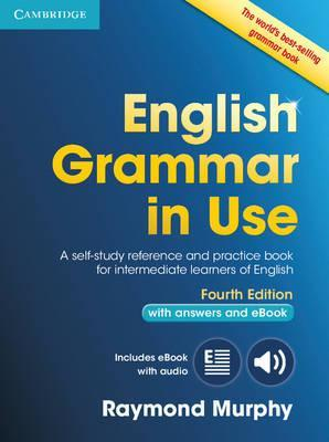 English Grammar in Use Book with Answers and Interactive eBook: Self-Study Reference and Practice Book for Intermediate Learners of English - Raymond Murphy
