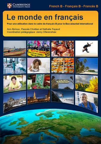 IB Diploma: Le monde en francais Student's Book: Pour une Utilisation dans le cadre du Francais B pour le Baccalaureat International - Ann Abrioux
