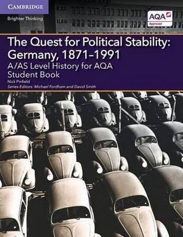 A Level (AS) History AQA: A/AS Level History for AQA The Quest for Political Stability: Germany
