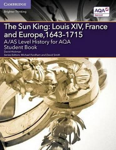 A Level (AS) History AQA: A/AS Level History for AQA The Sun King: Louis XIV