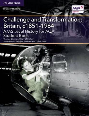 A Level (AS) History AQA: A/AS Level History for AQA Challenge and Transformation: Britain