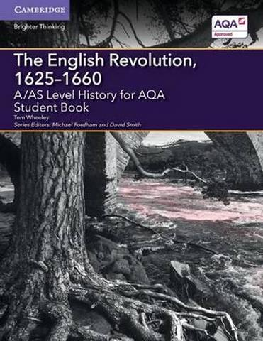 A Level (AS) History AQA: A/AS Level History for AQA The English Revolution