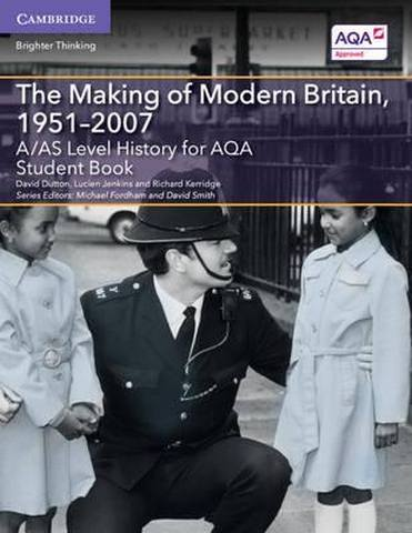 A Level (AS) History AQA: A/AS Level History for AQA The Making of Modern Britain