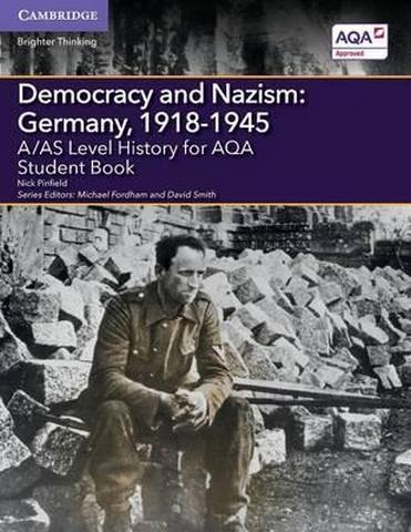 A Level (AS) History AQA: A/AS Level History for AQA Democracy and Nazism: Germany