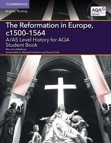A Level (AS) History AQA: A/AS Level History for AQA The Reformation in Europe